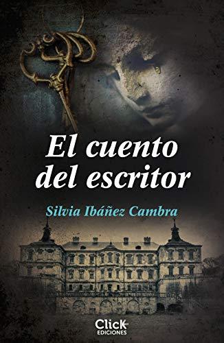 El cuento del escritor de [Silvia Ibáñez Cambra]