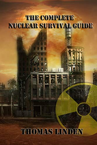The Complete Nuclear Survival Guide: The Complete Nuclear Survival Guide