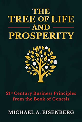 The Tree of Life and Prosperity: 21st Century Business Principles from the Book of Genesis (English Edition)