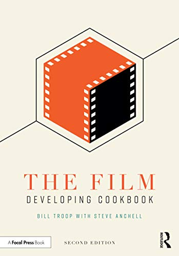 The Film Developing Cookbook (English Edition)
