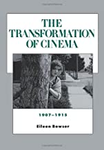 The Transformation of Cinema, 1907-1915 (Volume 2) (History of the American Cinema)