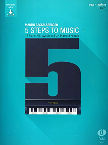 5 Steps to Music (Vol. 1): 15 Piano-Hits zwischen Jazz, Pop und Klassik