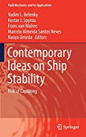 Contemporary Ideas on Ship Stability: Risk of Capsizing (Fluid Mechanics and Its Applications (119))
