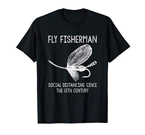 Fly Fishing Gifts Fishermen Social Distancing Since 13th Cen T-Shirt