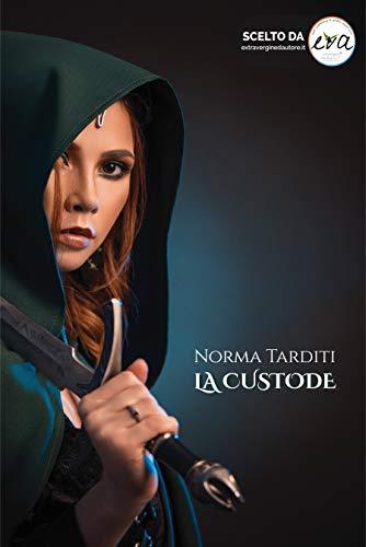 La Custode (Le Custodi Vol. 1) di [Norma Tarditi]