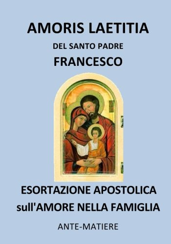 AMORIS LAETICIA : Esortazione apostolica sull'amore nella famiglia