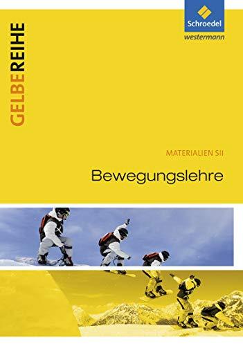 Gelbe Reihe: Bewegungslehre: Ausgabe 2015 (Gelbe Reihe: Materialien für den Sekundarbereich II - Ausgabe 2015)