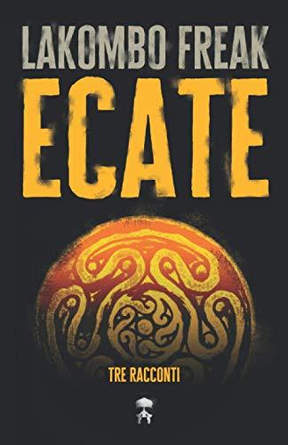 Ecate: Tre racconti