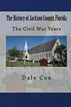 The History of Jackson County, Florida: The War Between the States