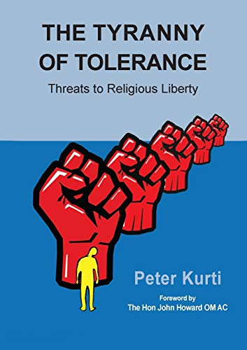 Image of The Tyranny of Tolerance: Threats to Religious Liberty