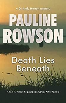 Death Lies Beneath: An Inspector Andy Horton Mystery (Inspector Andy Horton Crime Novels Book 8) by [Pauline Rowson]