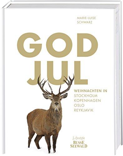 God Jul: Weihnachten in Stockholm, Kopenhagen, Oslo, Reykjavik