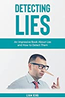 Detecting Lies: An Impressive Book About Lies and How to Detect Them