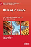 Banking in Europe: The Quest for Profitability after the Great Financial Crisis (Palgrave Macmillan Studies in Banking and Financial Institutions)