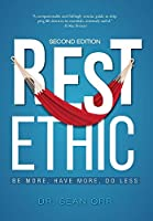 Rest Ethic: Be More, Have More, Do Less