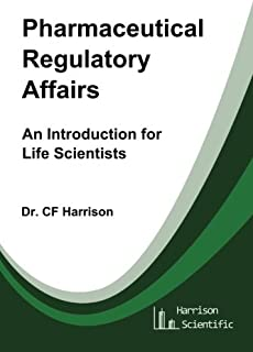 Pharmaceutical Regulatory Affairs: An Introduction for Life Scientists