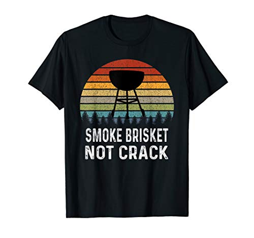 Brisket Shirt Smoke Brisket Not Crack Funny Retro T-Shirt