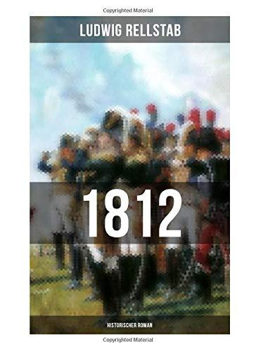 1812 (Historischer Roman): Über den Russlandfeldzug Napoleons