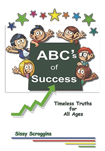 ABC's of Success: Timeless Truths for All Ages