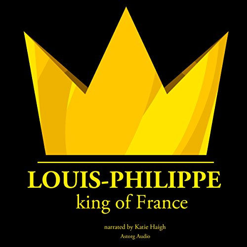 Louis Philippe, King of France audiobook cover art