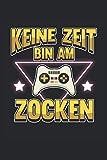 Gamer Notizbuch Bin am Zocken: Notizbuch für Gamer, Zocker und Videospieler / Tagebuch / Journal für Notizen und Planungen / Planer und Erinnerungen