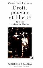 DROIT, POUVOIR ET LIBERTE. - Spinoza, critique de Hobbes de Christian Lazzeri