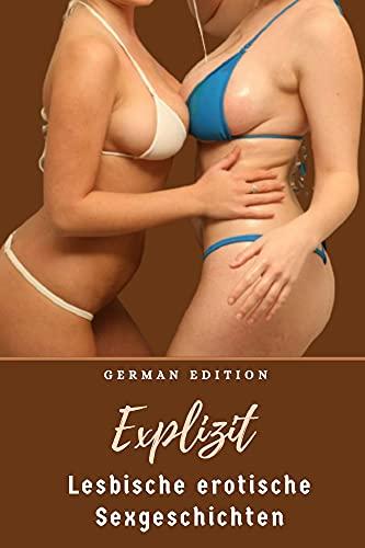 Explizit Lesbische erotische Sexgeschichten : (German Edition)