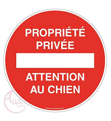 AUA SIGNALETIQUE - Panneau propriété privée Attention au Chien - Ø 200 mm, PVC 1.5mm