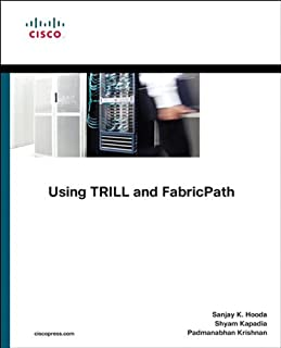 Using TRILL, FabricPath, and VXLAN: Designing Massively Scalable Data Centers (MSDC) with Overlays (Networking Technology)...