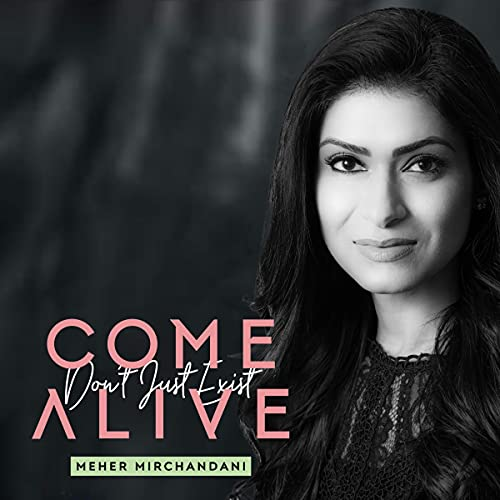 Come Alive Audiobook By Meher Mirchandani cover art