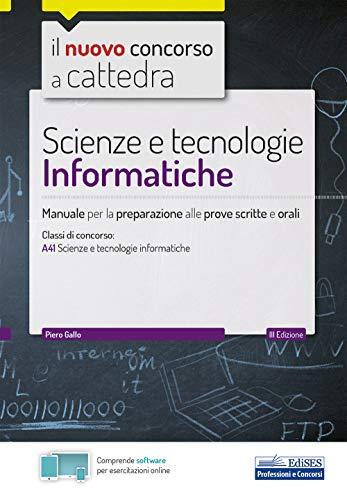Scienze e tecnologie Informatiche: Manuale per la preparazione alle prove scritte e orali