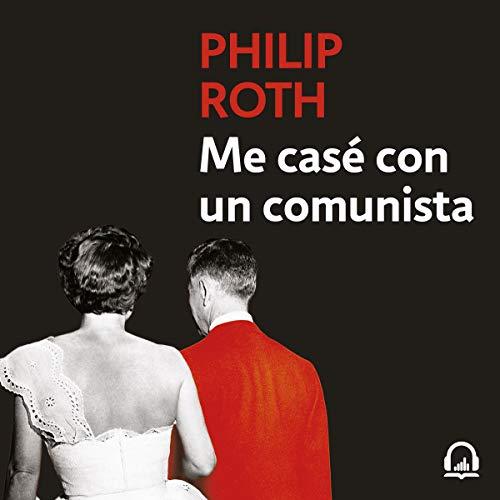 Me casé con un comunista [I Married a Communist] audiobook cover art