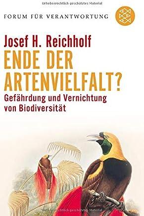 Ende der Artenvielfalt?: Gefährdung und Vernichtung der Biodiversität
