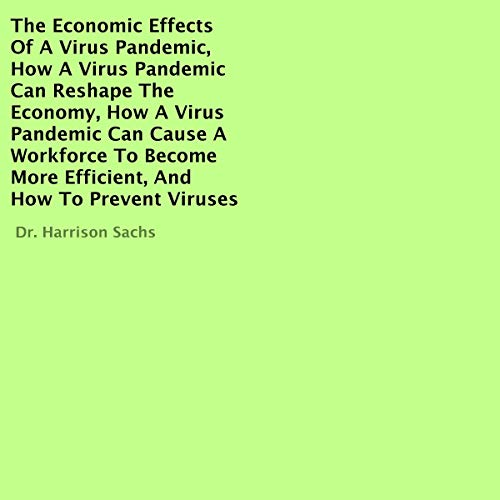 The Economic Effects of a Virus Pandemic audiobook cover art