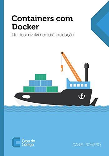 Containers com Docker: Do desenvolvimento à produção