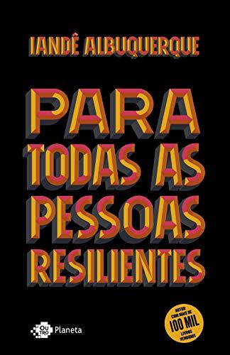 Para todas as pessoas resilientes