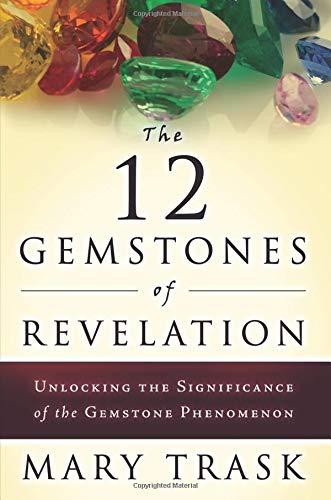 The 12 Gemstones of Revelation: Unlocking the Significance of the Gemstone Phenomenon