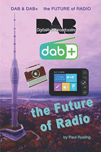 DAB & DAB+: the Future of Radio
