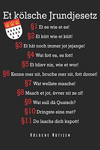 Et Kölsche Jrundjesetz - Kölsche Notizen: Köln Notizbuch Kölsches Grundgesetz Kölsch Kölner Dom Planer Tagebuch Schreibheft - Geschenk Für Echte ... Geschenkidee Zum Geburtstag & Zu Weih