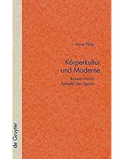 Korperkultur und Moderne, Robert Musils Asthetik Des Sports (Quellen Und Forschungen Zur Literature-und Kulturgeschichte)