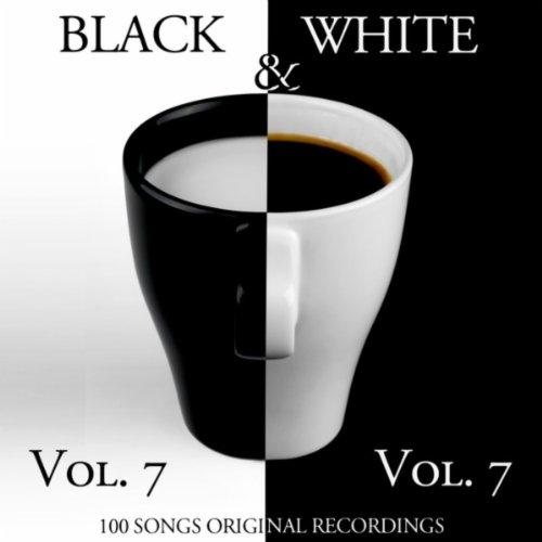 Black & White, Vol. 7 (100 Songs - Original Recordings)