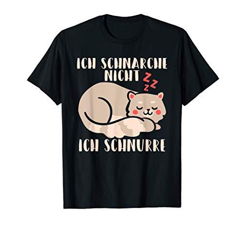 Ich schnarche nicht ich schnurre - Lustig Katzen Spruch T-Shirt