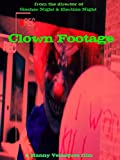 Clown Footage [Unrated Version]