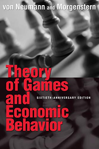 Theory of Games and Economic Behavior: 60th Anniversary Commemorative Edition (Princeton Classic Editions)
