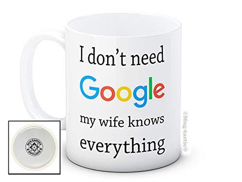 Preisvergleich Produktbild I don't need Google my wife knows everything - Hochwertigen Kaffee Tee Tasse