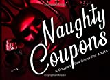 Naughty Coupons: A Couples Sex Game For Adults To Spice Up Your Sex Life - Love Coupons