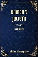 Romeo y Julieta: (Ilustrado)