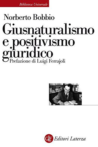Giusnaturalismo e positivismo giuridico (Biblioteca universale Laterza Vol. 649)