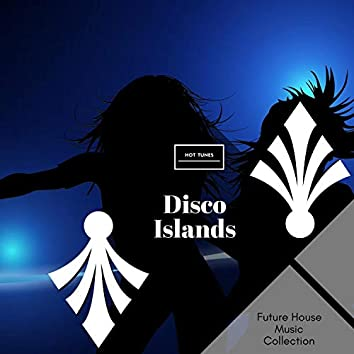 Disco Islands - Future House Music Collection