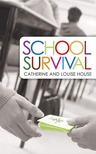 School Survival: A Guidebook for Coping with Life and Changing School